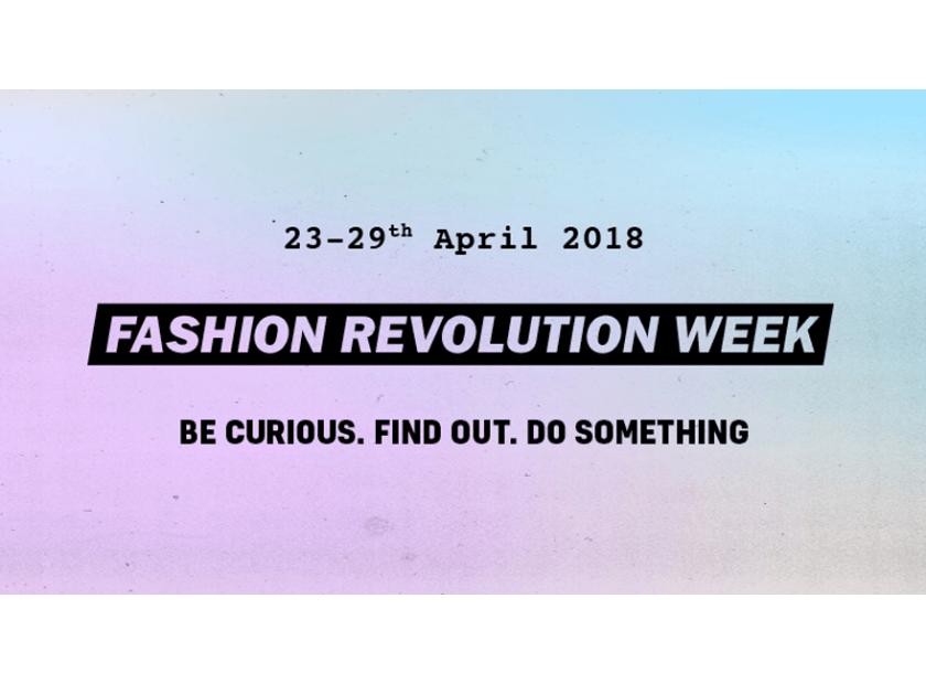 Fashion Revolution Week- 23rd-29th April 2018